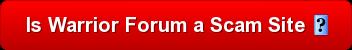 Is Warrior Forum a scam site?