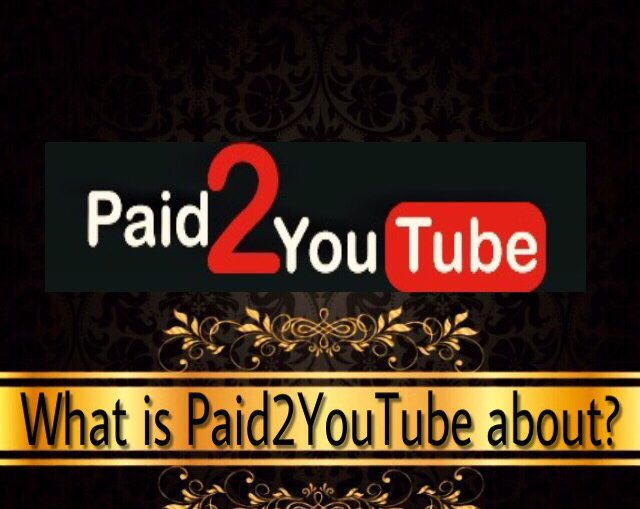 Is Paid2YouTube A Scam