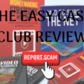 The Easy Cash Club Review – Scam or Legit? Earning Cash Is Never Easy