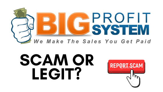 Is Big Profit System A Scam? – What Is Big Profit System Scam or Legit?