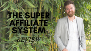 The Super Affiliate System Review – Road Affiliate Marketing Success?